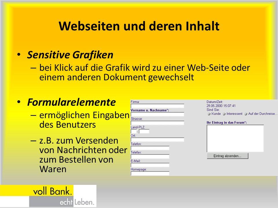Webseiten und deren Inhalt Sensitive Grafiken – bei Klick auf die Grafik wird zu einer Web-Seite oder einem anderen Dokument gewechselt Formularelemen