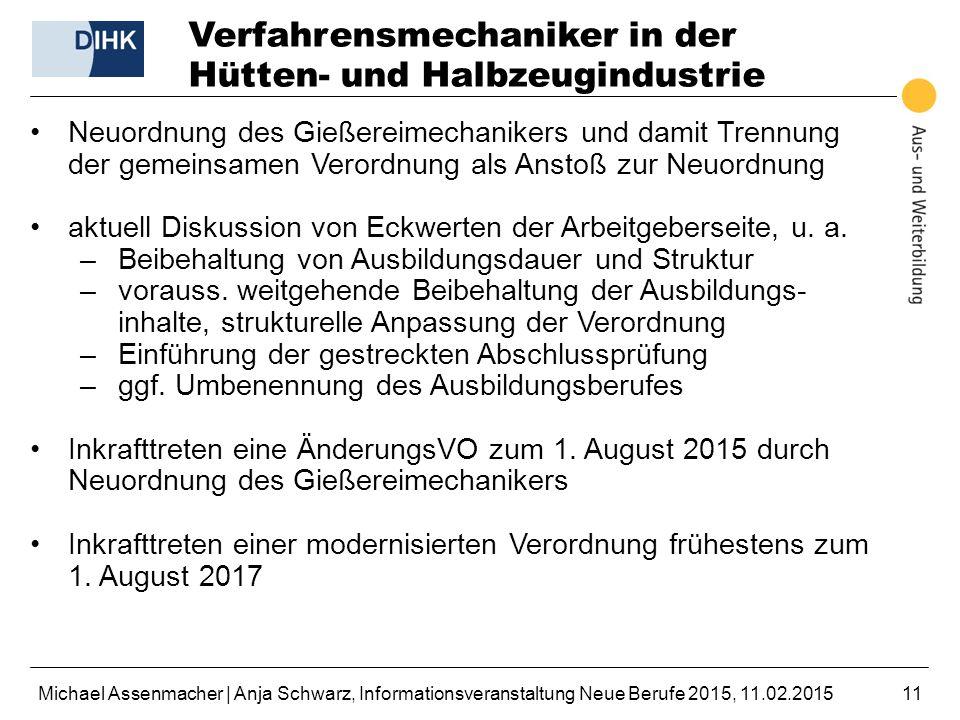 Michael Assenmacher | Anja Schwarz, Informationsveranstaltung Neue Berufe 2015, 11.02.201511 Verfahrensmechaniker in der Hütten- und Halbzeugindustrie
