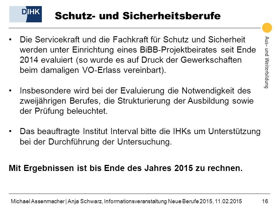 Michael Assenmacher | Anja Schwarz, Informationsveranstaltung Neue Berufe 2015, 11.02.201516 Schutz- und Sicherheitsberufe Die Servicekraft und die Fa