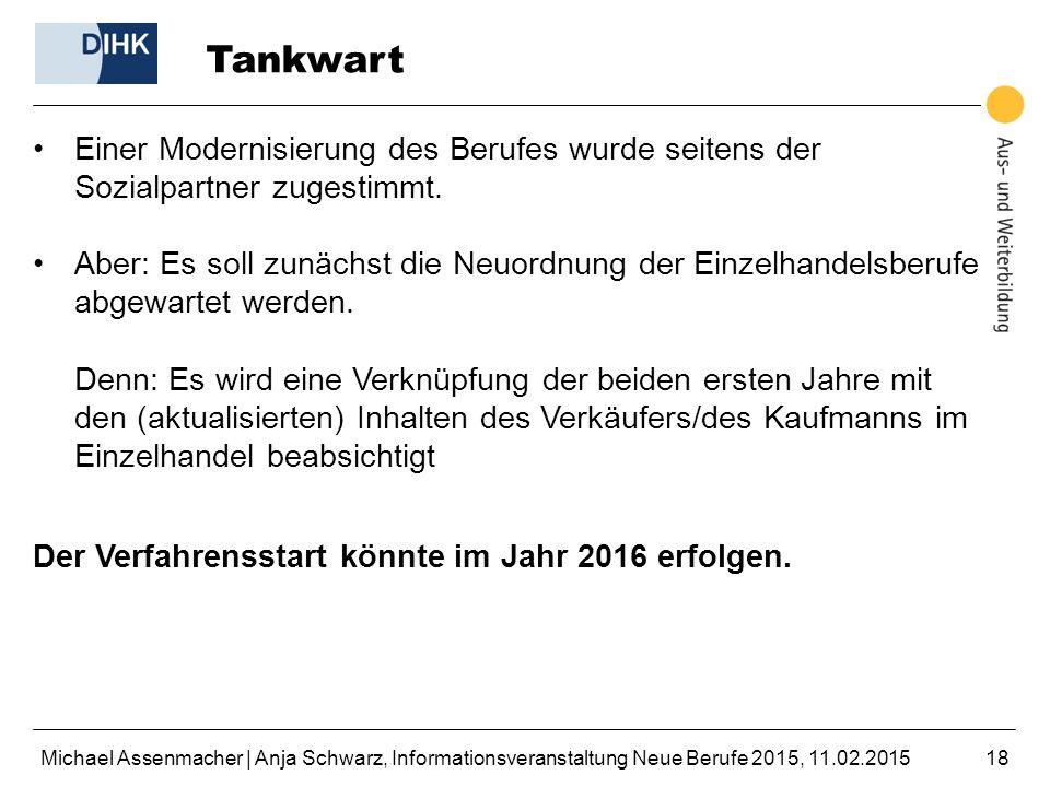 Michael Assenmacher | Anja Schwarz, Informationsveranstaltung Neue Berufe 2015, 11.02.201518 Tankwart Einer Modernisierung des Berufes wurde seitens d