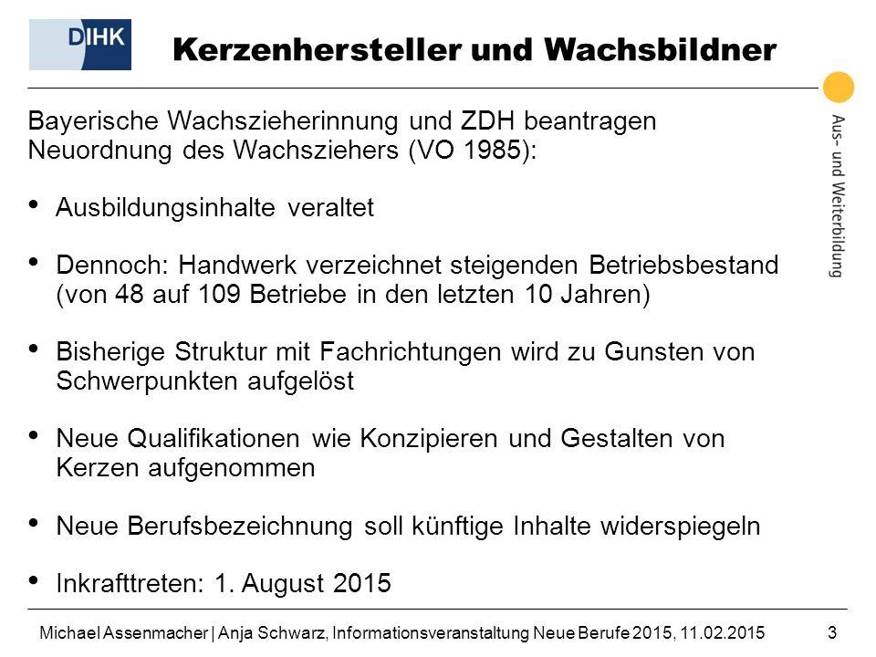 Michael Assenmacher | Anja Schwarz, Informationsveranstaltung Neue Berufe 2015, 11.02.201514 Gastgewerbliche Berufe Beibehalt der fünf dreijährigen Berufe und des zweijährigen Berufes geplant.