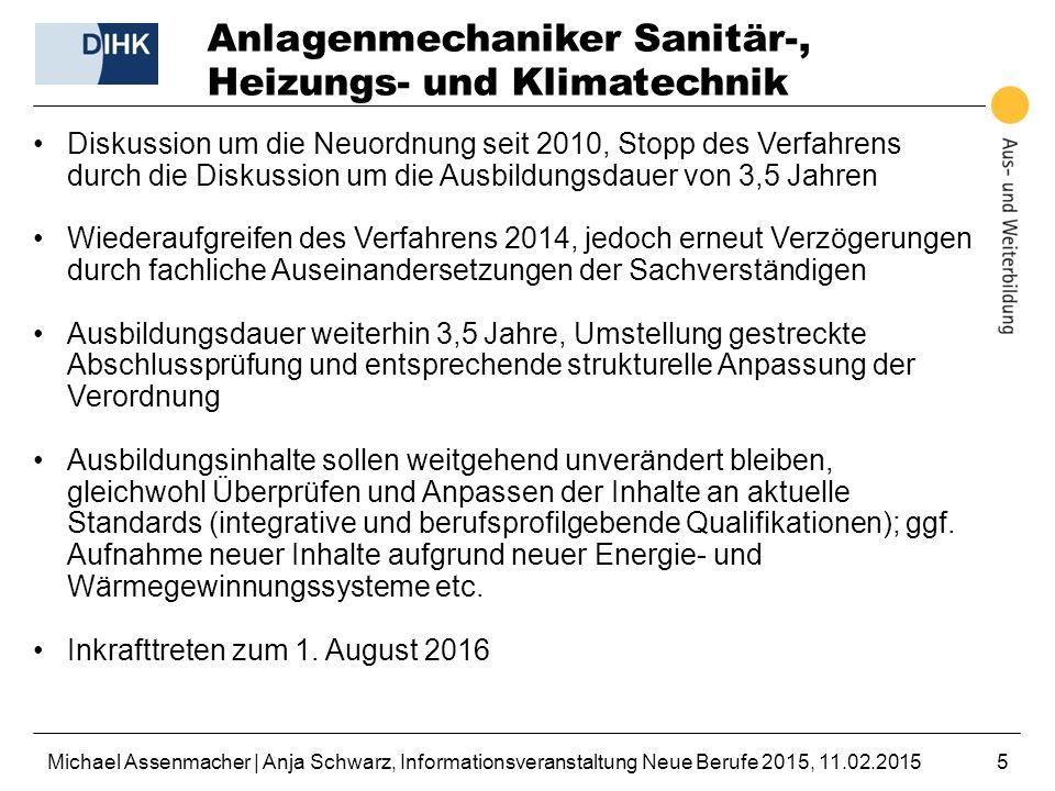 Michael Assenmacher | Anja Schwarz, Informationsveranstaltung Neue Berufe 2015, 11.02.20155 Anlagenmechaniker Sanitär-, Heizungs- und Klimatechnik Dis
