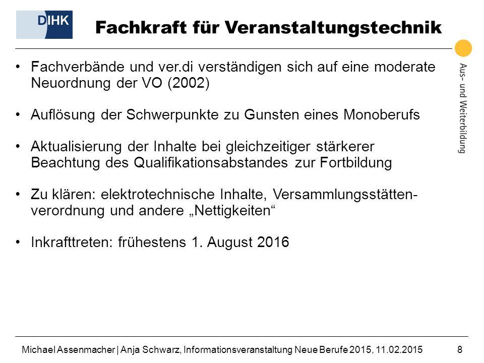 Michael Assenmacher | Anja Schwarz, Informationsveranstaltung Neue Berufe 2015, 11.02.20158 Fachkraft für Veranstaltungstechnik Fachverbände und ver.d