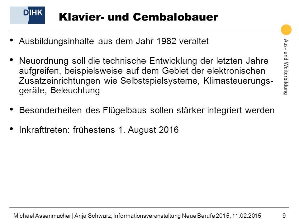 Michael Assenmacher | Anja Schwarz, Informationsveranstaltung Neue Berufe 2015, 11.02.201510 Schmuckindustrie BiBB-Vorverfahren soll den Bedarf von insgesamt 10 Ausbildungs- berufen klären (teilweise aus 1930er Jahren) Goldschmied (1992, IH/Hw, 8191) Silberschmied (1992, IH/Hw, 9) Edelsteinfasser (1992, IH, 15) Edelsteingraveur (1992, IH/Hw, 0) Edelsteinschleifer (1992, IH/Hw, 3) Diamantschleifer (1989, IH, 6) Feinpolierer (1937, IH, 3) Vorpolierer (1940, IH, 0) Werkgehilfe (1939, IH, 12) Edelmetallprüfer (1937, IH, 3)