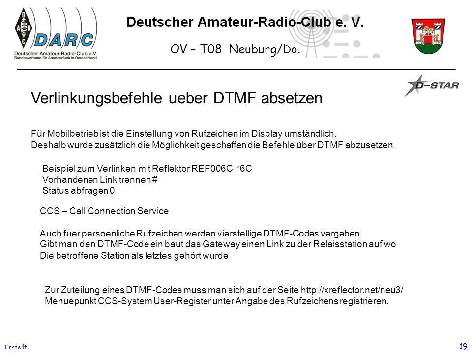 OV – T08 Neuburg/Do. Erstellt: 19 Verlinkungsbefehle ueber DTMF absetzen Für Mobilbetrieb ist die Einstellung von Rufzeichen im Display umständlich. D