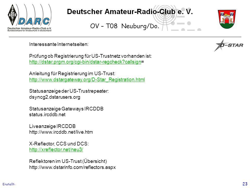 OV – T08 Neuburg/Do. Erstellt: 23 Interessante Internetseiten: Prüfung ob Registrierung für US-Trustnetz vorhanden ist: http://dstar.prgm.org/cgi-bin/