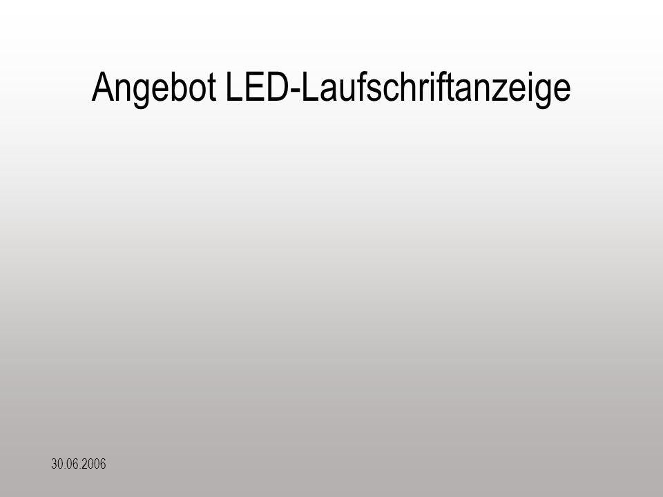 30.06.2006 Angebot LED-Laufschriftanzeige