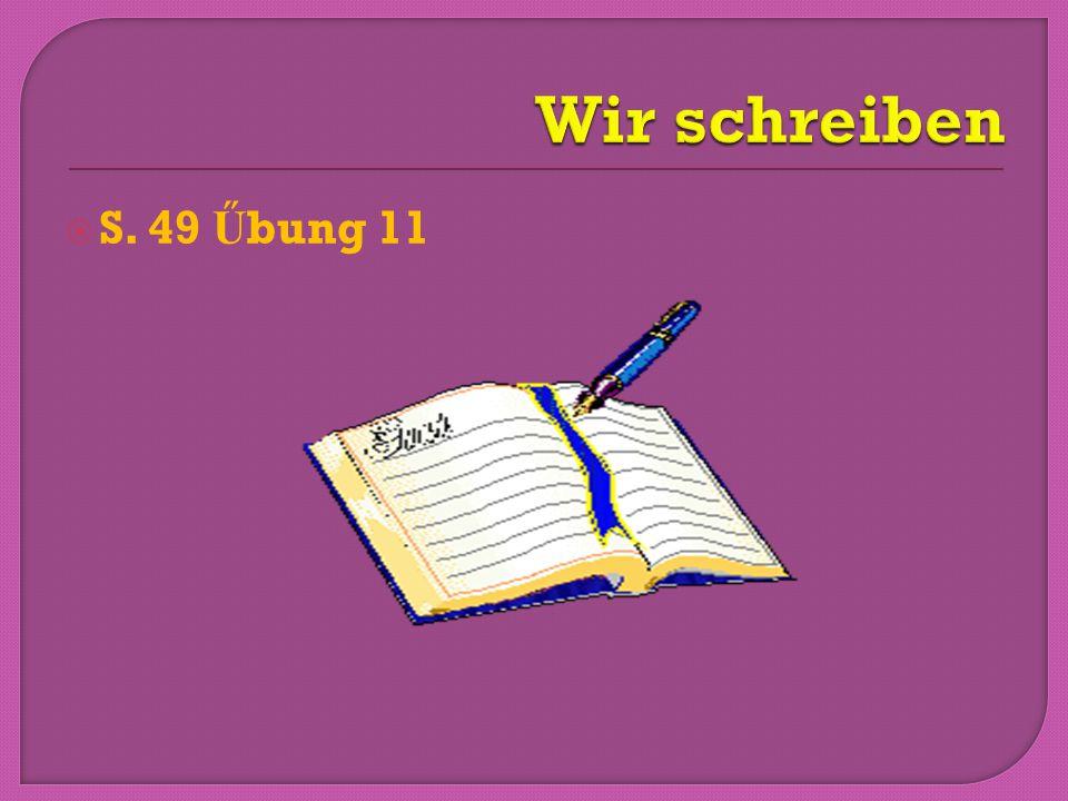  S. 49 Ű bung 11