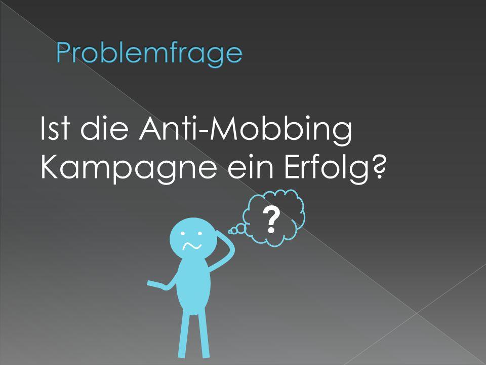 Ist die Anti-Mobbing Kampagne ein Erfolg? ?