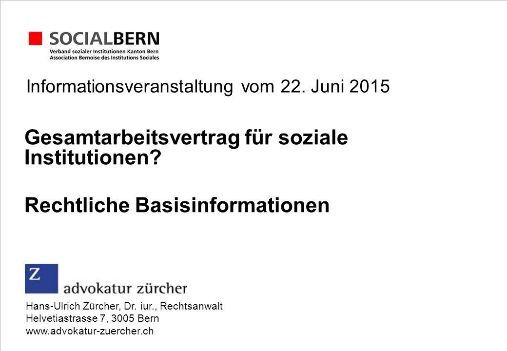 Informationsveranstaltung vom 22. Juni 2015 Gesamtarbeitsvertrag für soziale Institutionen.