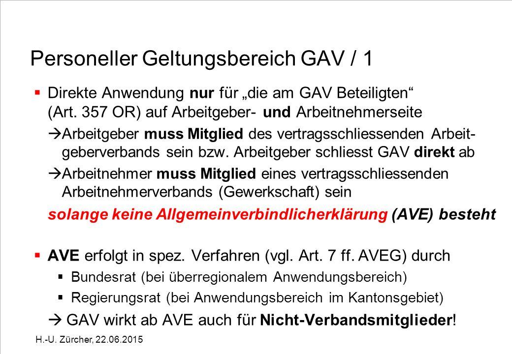 """Personeller Geltungsbereich GAV / 1  Direkte Anwendung nur für """"die am GAV Beteiligten (Art."""