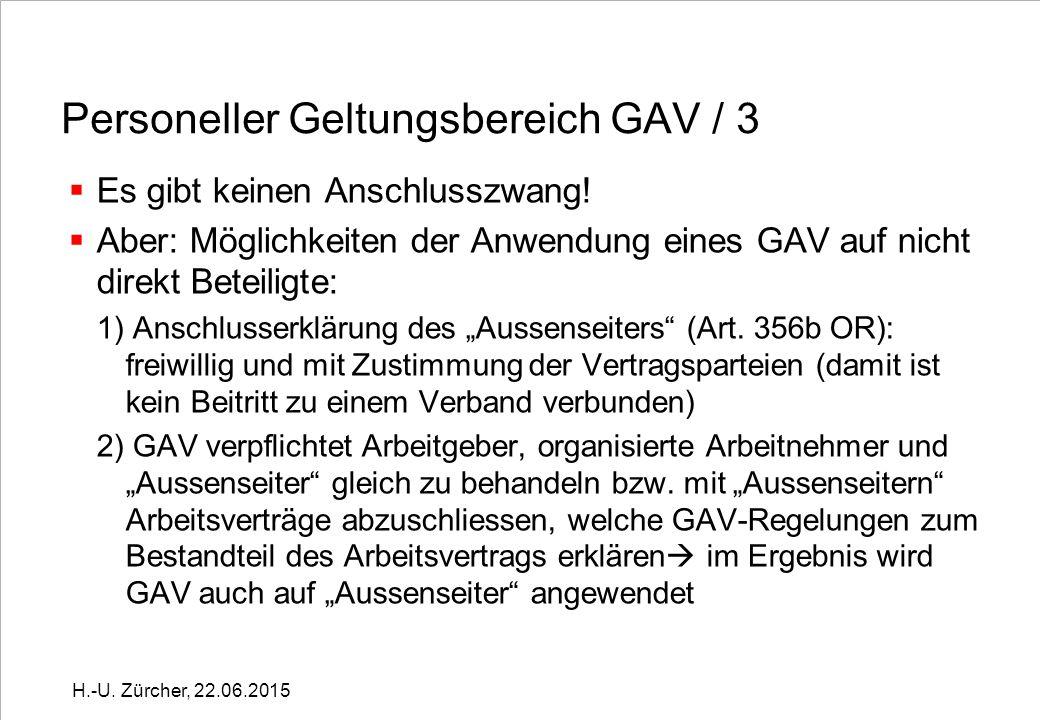 Personeller Geltungsbereich GAV / 3  Es gibt keinen Anschlusszwang.