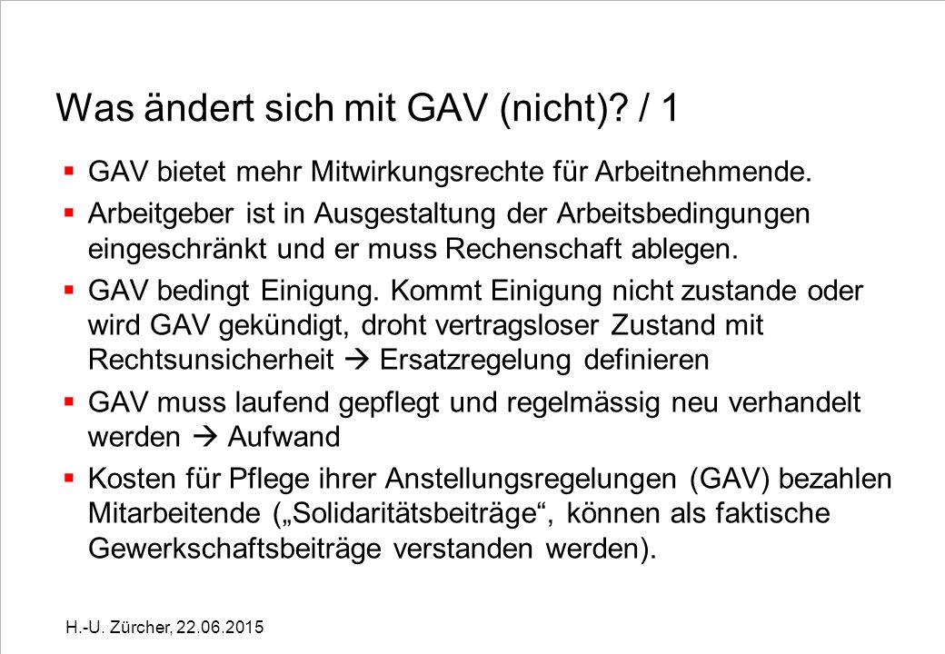 Was ändert sich mit GAV (nicht). / 1  GAV bietet mehr Mitwirkungsrechte für Arbeitnehmende.