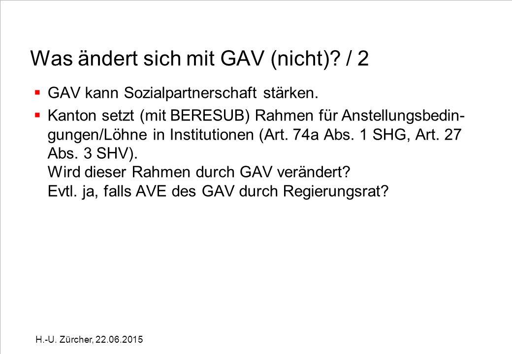 Was ändert sich mit GAV (nicht). / 2  GAV kann Sozialpartnerschaft stärken.