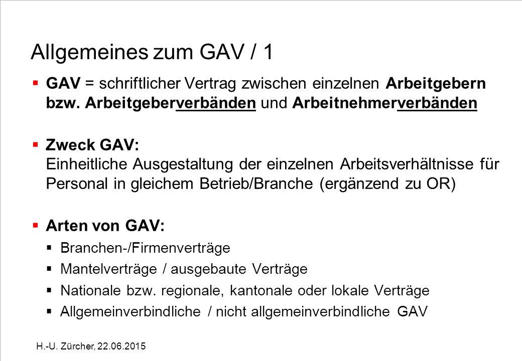 Allgemeines zum GAV / 1  GAV = schriftlicher Vertrag zwischen einzelnen Arbeitgebern bzw.