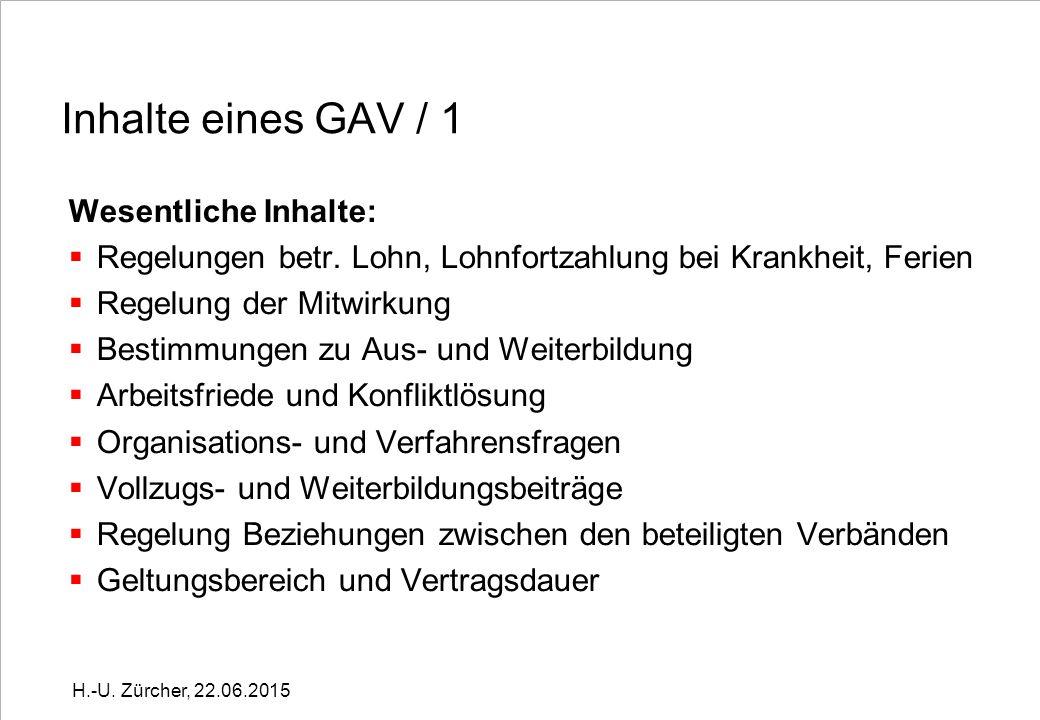 Inhalte eines GAV / 1 Wesentliche Inhalte:  Regelungen betr.