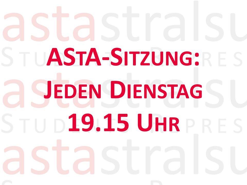 AS T A-S ITZUNG : J EDEN D IENSTAG 19.15 U HR