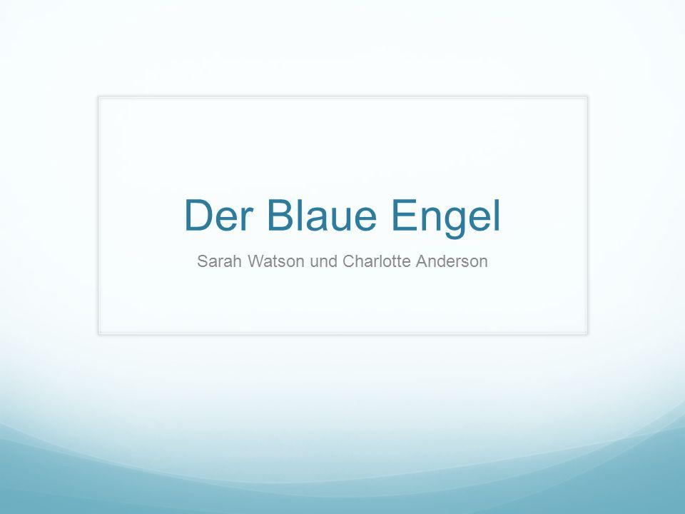 Der Blaue Engel Sarah Watson und Charlotte Anderson