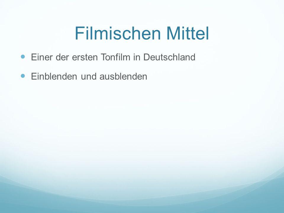 Filmischen Mittel Einer der ersten Tonfilm in Deutschland Einblenden und ausblenden