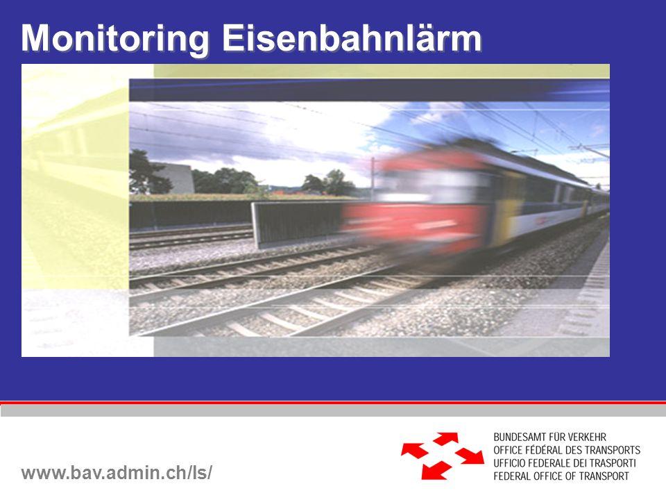 Monitoring Eisenbahnlärm www.bav.admin.ch/ls/