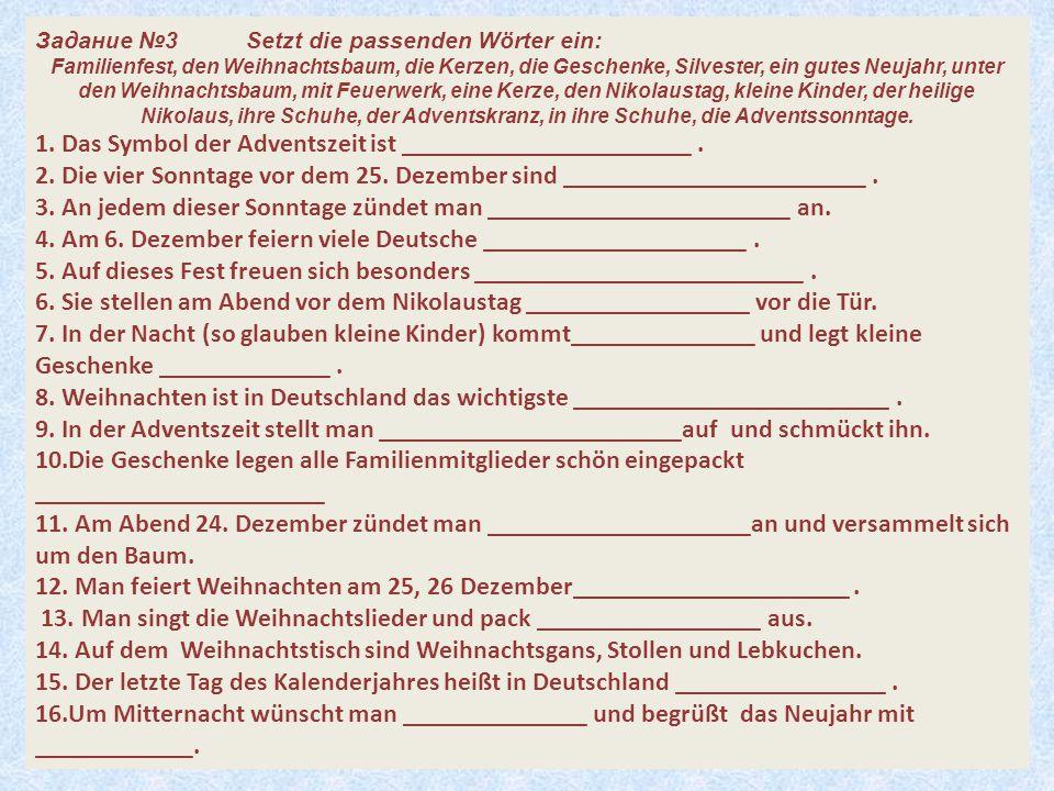 14 Задание №3Setzt die passenden Wörter ein: Familienfest, den Weihnachtsbaum, die Kerzen, die Geschenke, Silvester, ein gutes Neujahr, unter den Weih