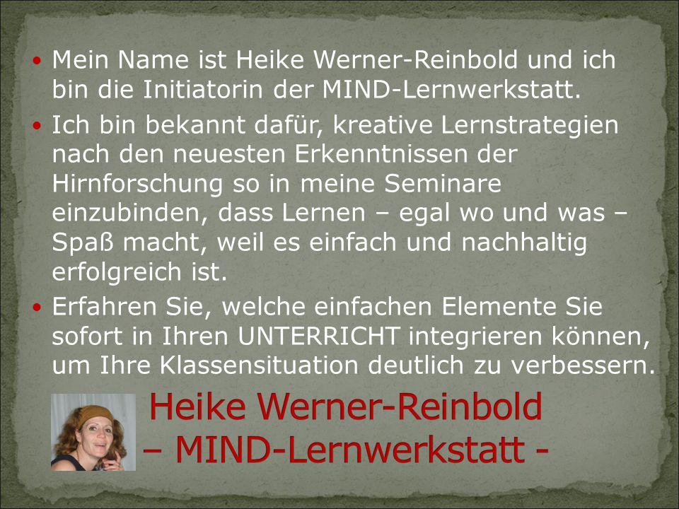 Mein Name ist Heike Werner-Reinbold und ich bin die Initiatorin der MIND-Lernwerkstatt. Ich bin bekannt dafür, kreative Lernstrategien nach den neuest