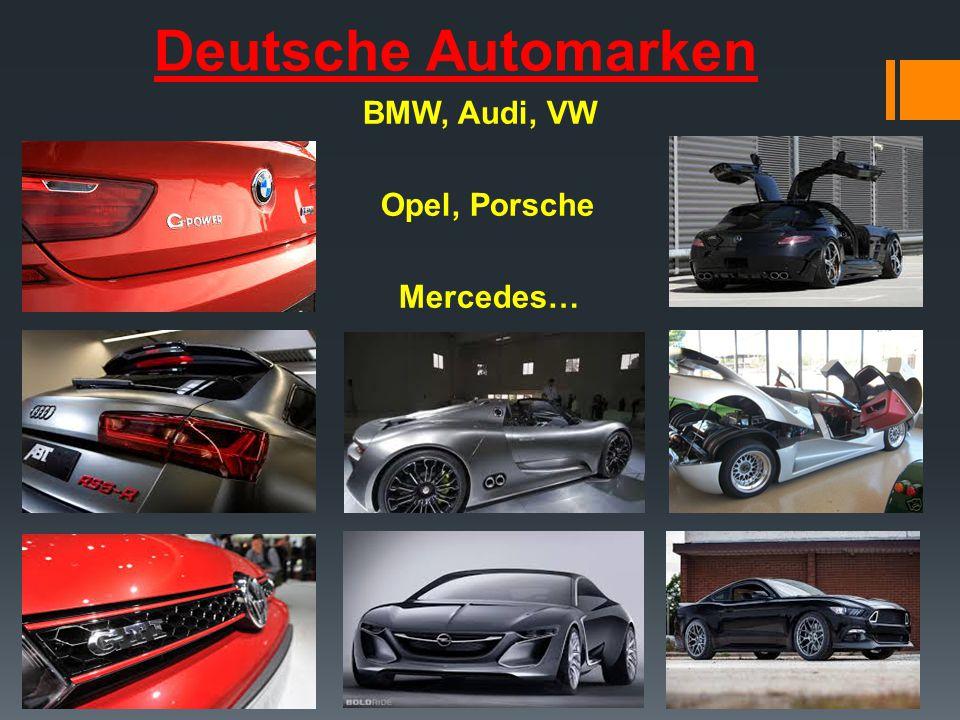 Deutsche Automarken BMW, Audi, VW Opel, Porsche Mercedes…