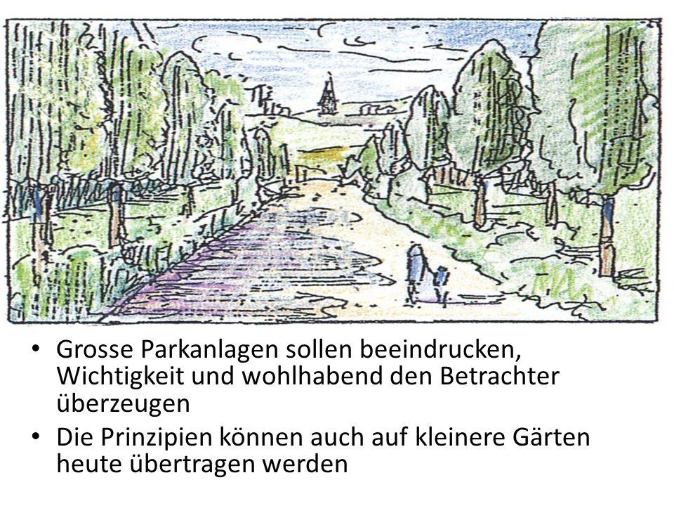 Grosse Parkanlagen sollen beeindrucken, Wichtigkeit und wohlhabend den Betrachter überzeugen Die Prinzipien können auch auf kleinere Gärten heute über