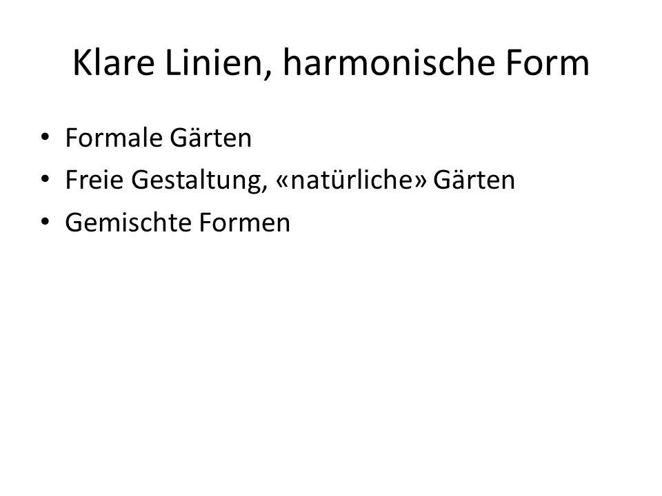 Klare Linien, harmonische Form Formale Gärten Freie Gestaltung, «natürliche» Gärten Gemischte Formen