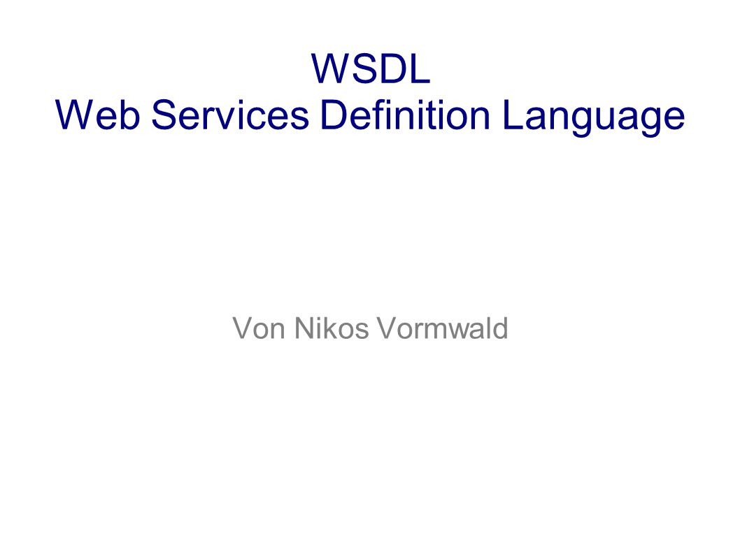 WSDL Web Services Definition Language Von Nikos Vormwald