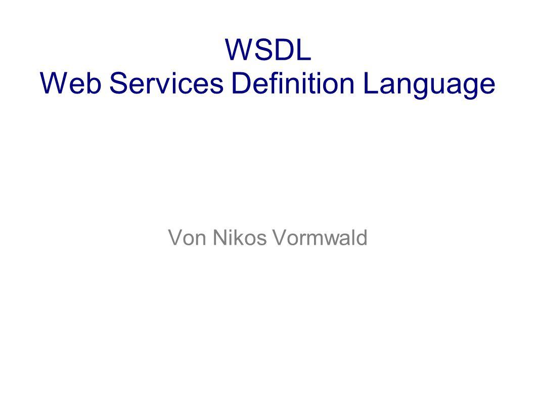 Übersicht ● Einleitung (3-4) ● Geschichte von WSDL (5-6) ● Warum WSDL.