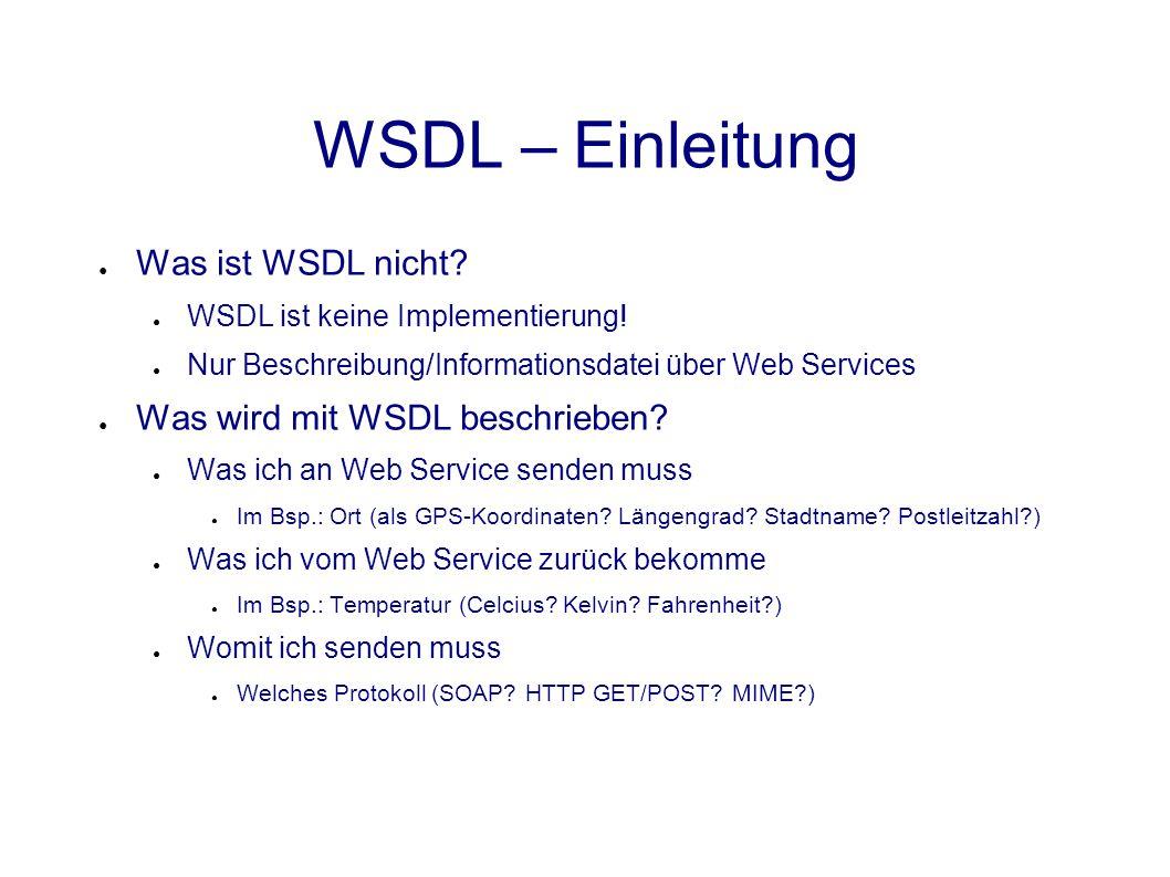 soap:fault ● Bindet Nachrichtenteil an SOAP Fault Details ● Use, namespace, encodingStyle gleiche Fkt.