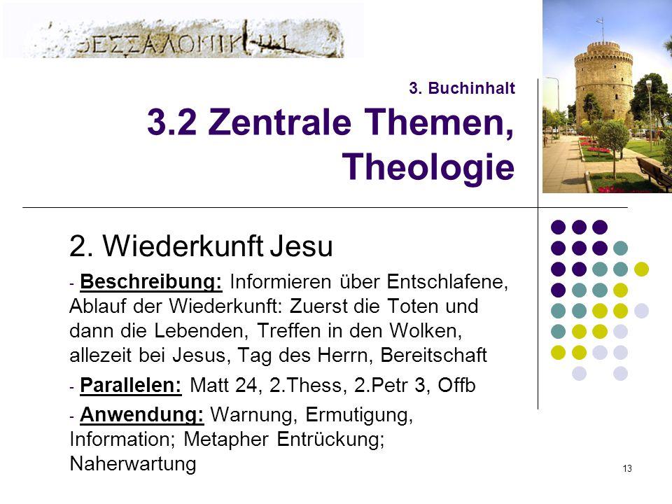 13 3. Buchinhalt 3.2 Zentrale Themen, Theologie 2.