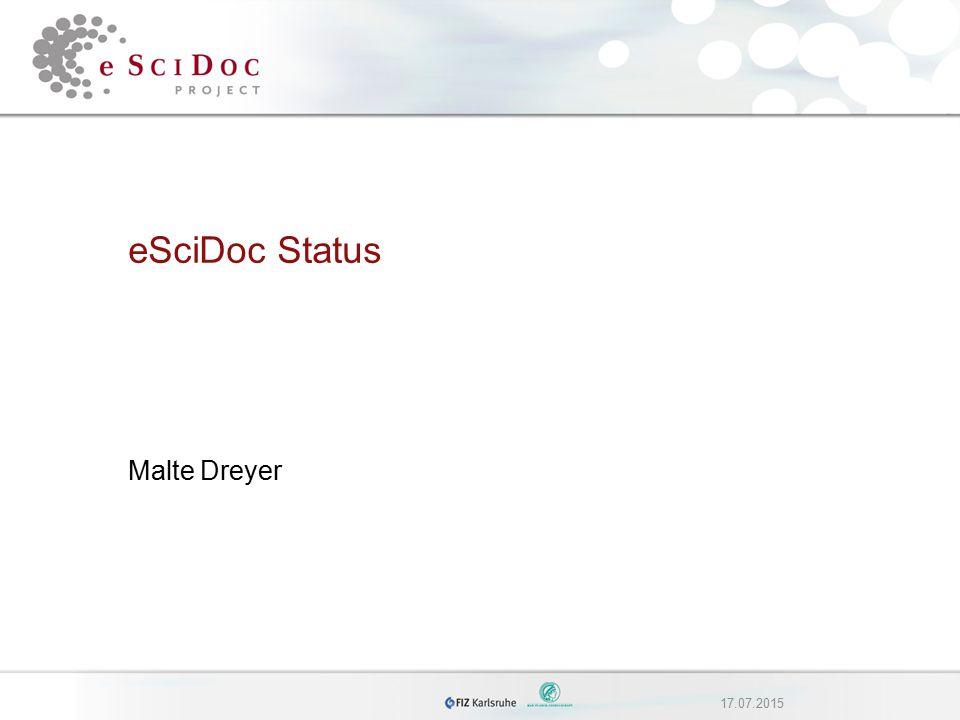 17.07.2015 eSciDoc Status Malte Dreyer