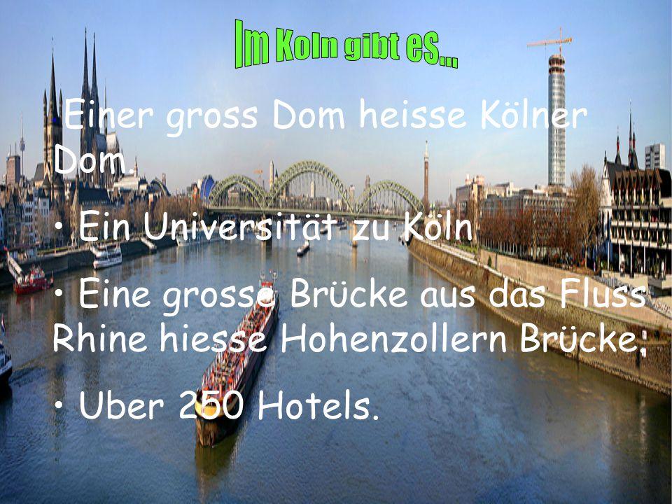 Einer gross Dom heisse Kölner Dom.