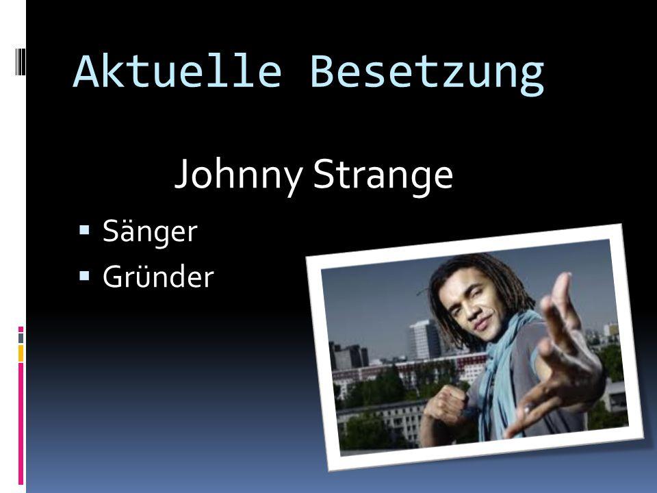 Aktuelle Besetzung Johnny Strange  Sänger  Gründer