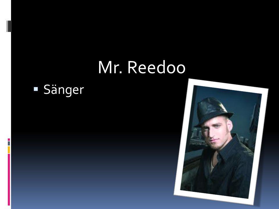 Mr. Reedoo  Sänger