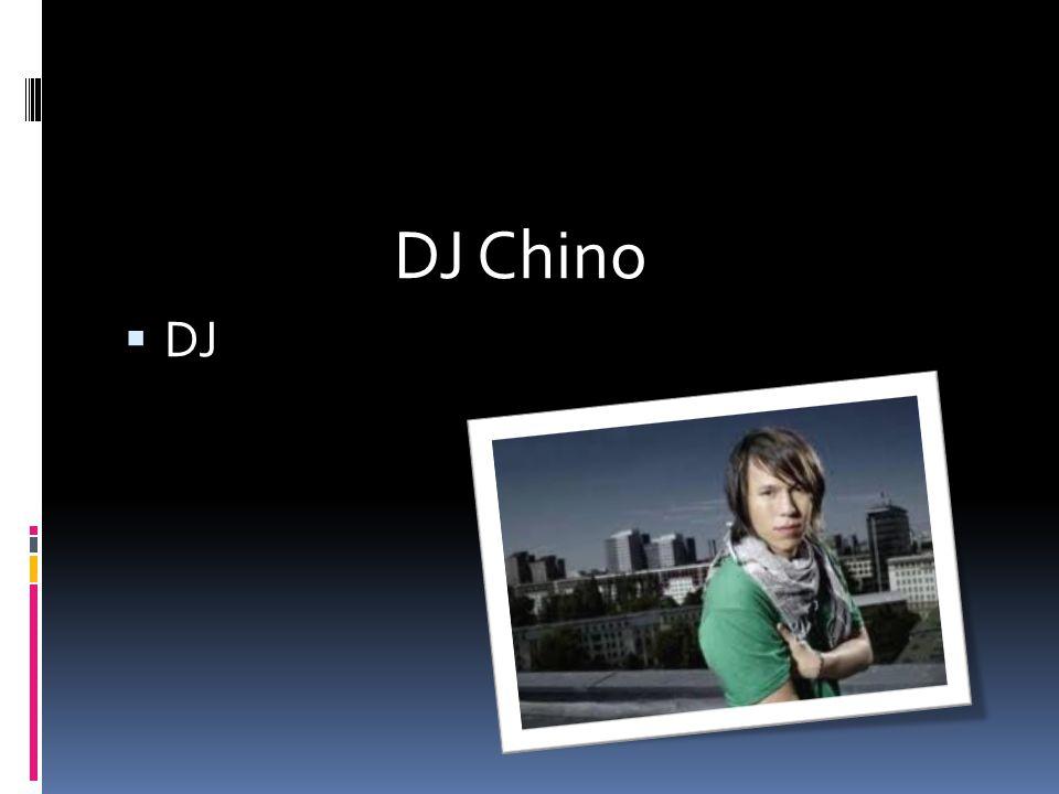 DJ Chino  DJ