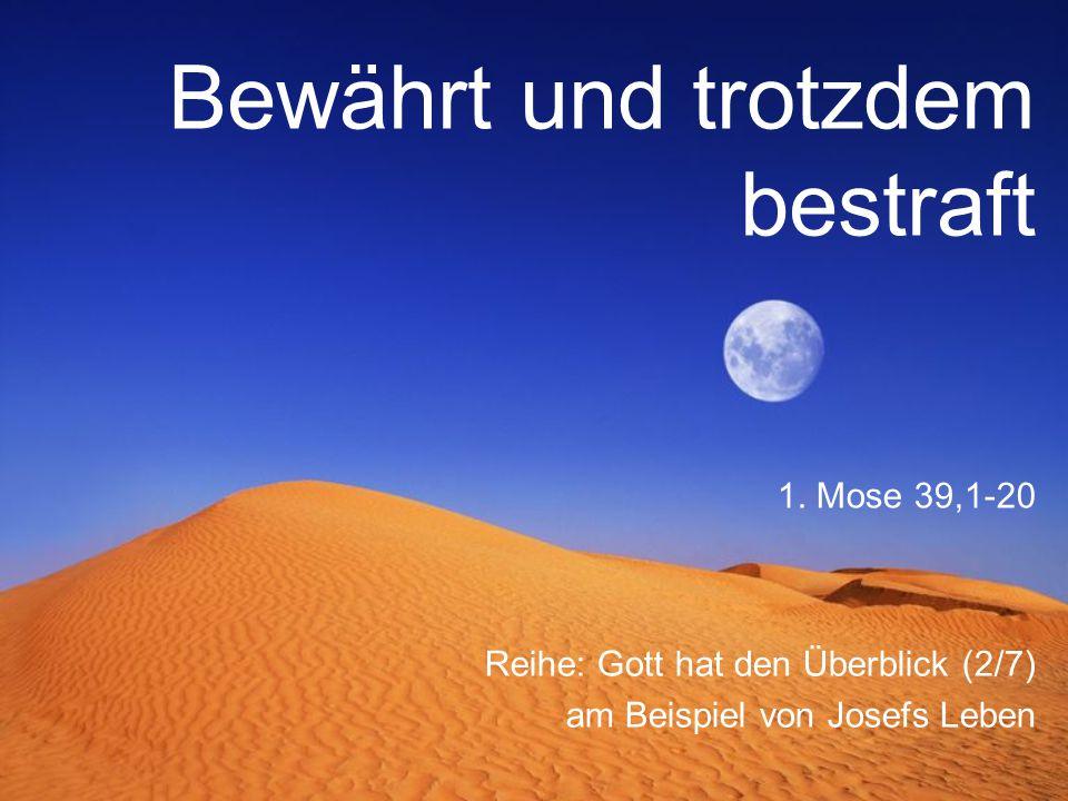 Bewährt und trotzdem bestraft Reihe: Gott hat den Überblick (2/7) am Beispiel von Josefs Leben 1.