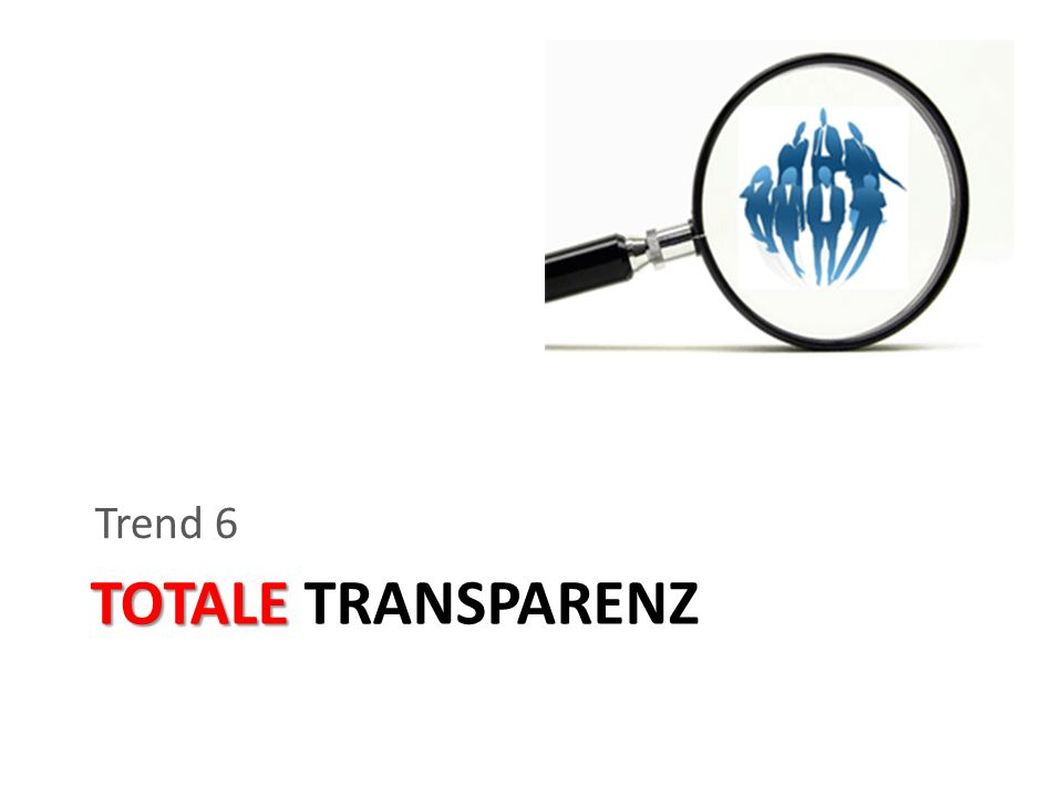 TOTALE TOTALE TRANSPARENZ Trend 6