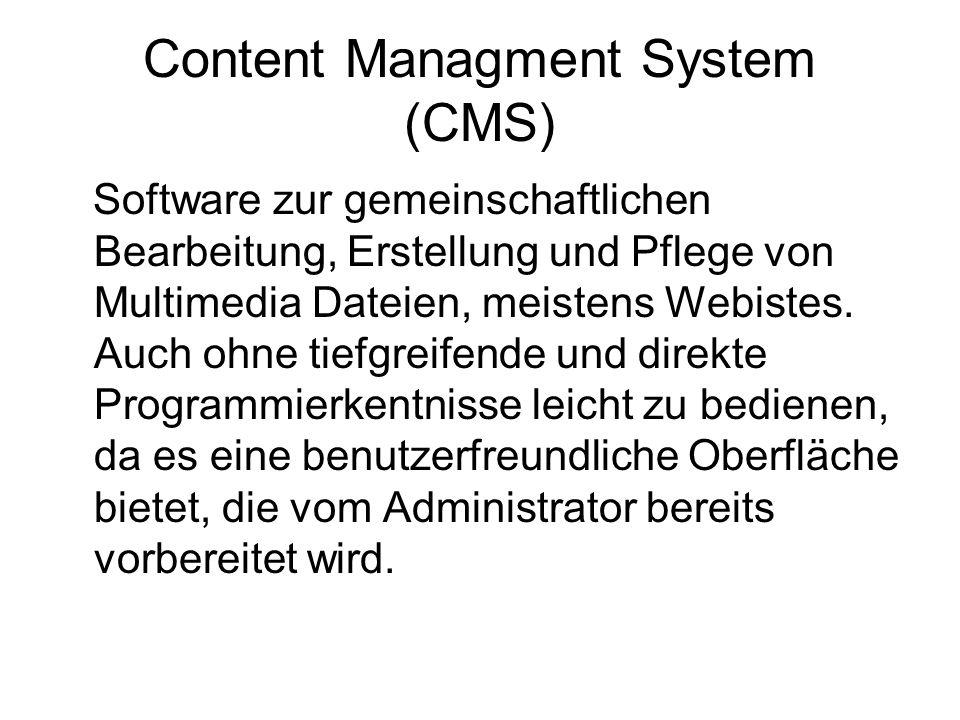 Content Managment System (CMS) Software zur gemeinschaftlichen Bearbeitung, Erstellung und Pflege von Multimedia Dateien, meistens Webistes. Auch ohne