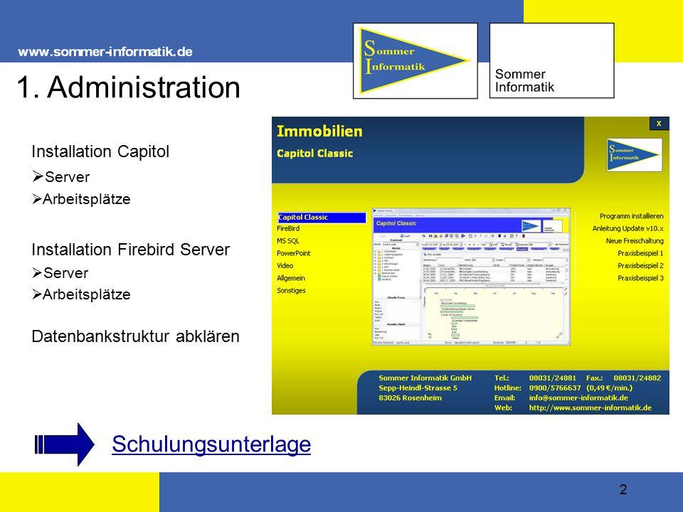 2 1. Administration Installation Capitol  Server  Arbeitsplätze Installation Firebird Server  Server  Arbeitsplätze Datenbankstruktur abklären Sch