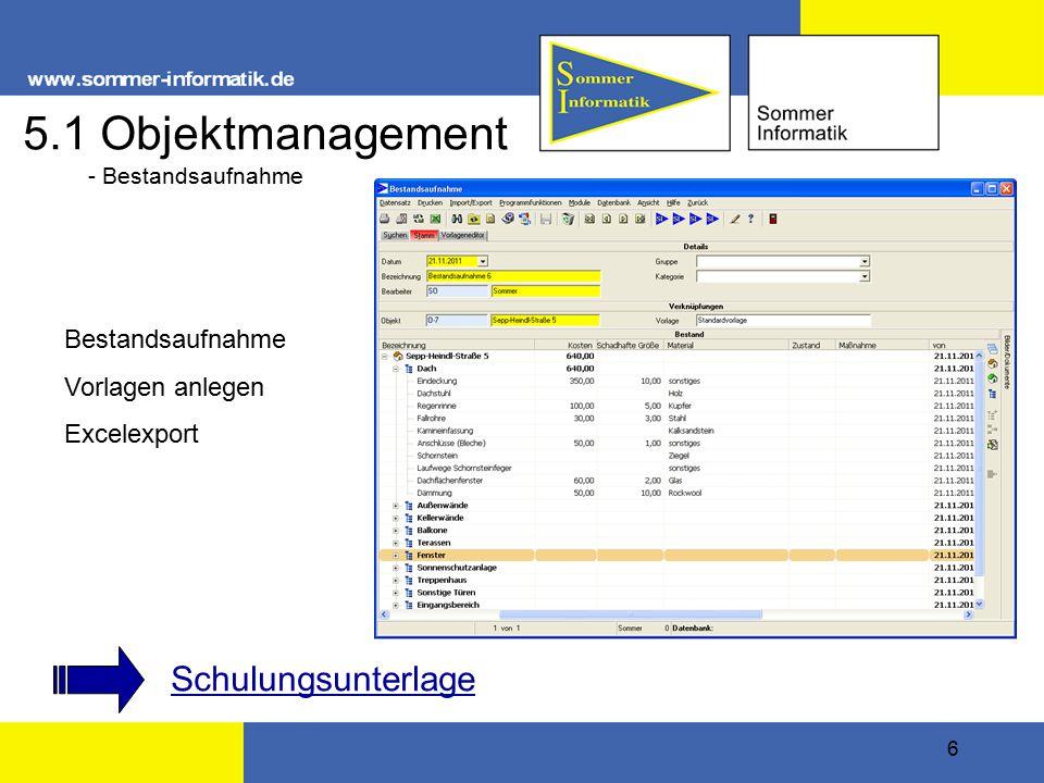 7 5.2 Objektmanagement Befristete Wartungsverträge Unbefristete Wartungsverträge Vertragsverwaltung Terminverwaltung Schulungsunterlage - Kundendienst