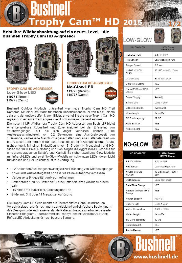 www.bushnell.de Hebt Ihre Wildbeobachtung auf ein neues Level – die Bushnell Trophy Cam HD Aggressor Bushnell Outdoor Products präsentiert vier neue Trophy Cam HD Trail Kameras.