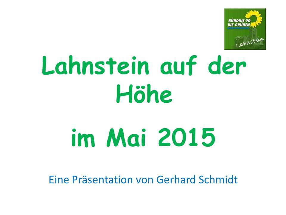 Lahnstein auf der Höhe im Mai 2015 Eine Präsentation von Gerhard Schmidt