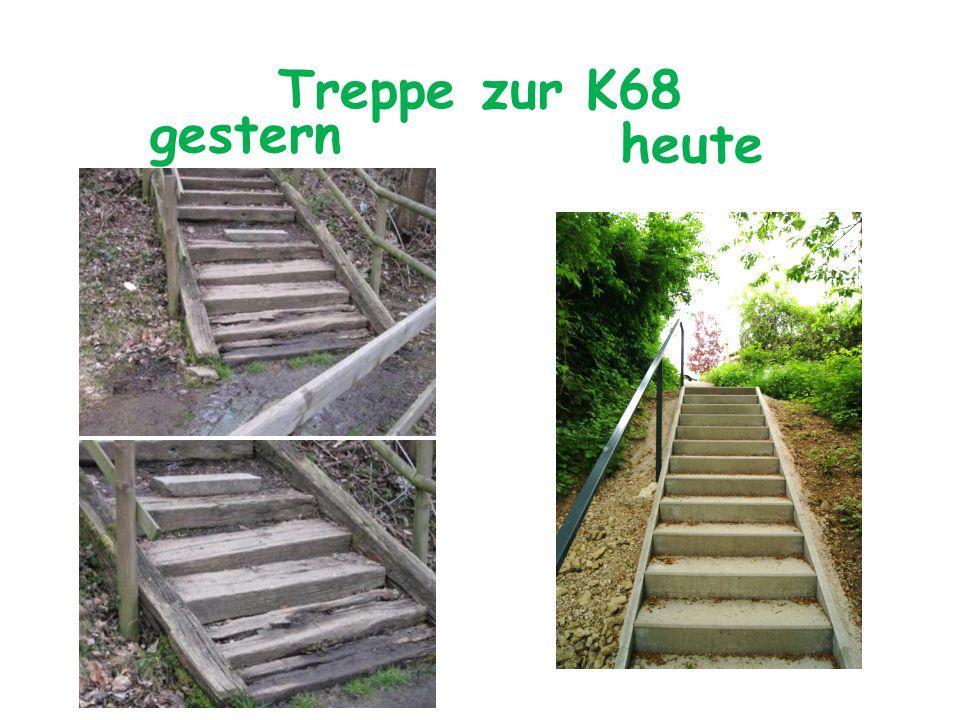 Treppe zur K68 gestern heute