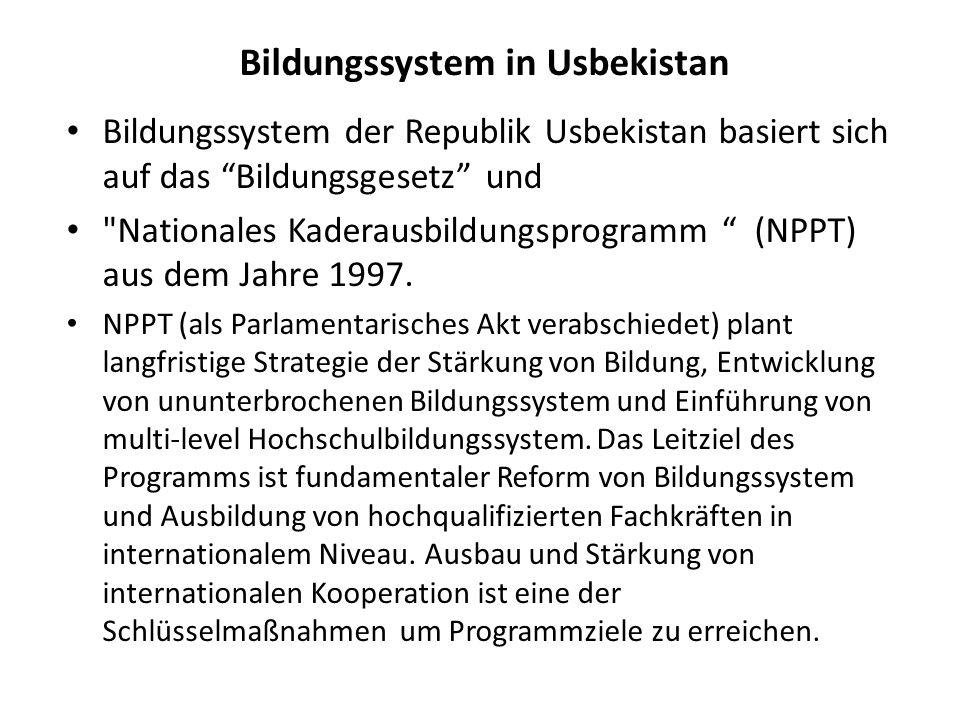 """Bildungssystem in Usbekistan Bildungssystem der Republik Usbekistan basiert sich auf das """"Bildungsgesetz"""" und"""