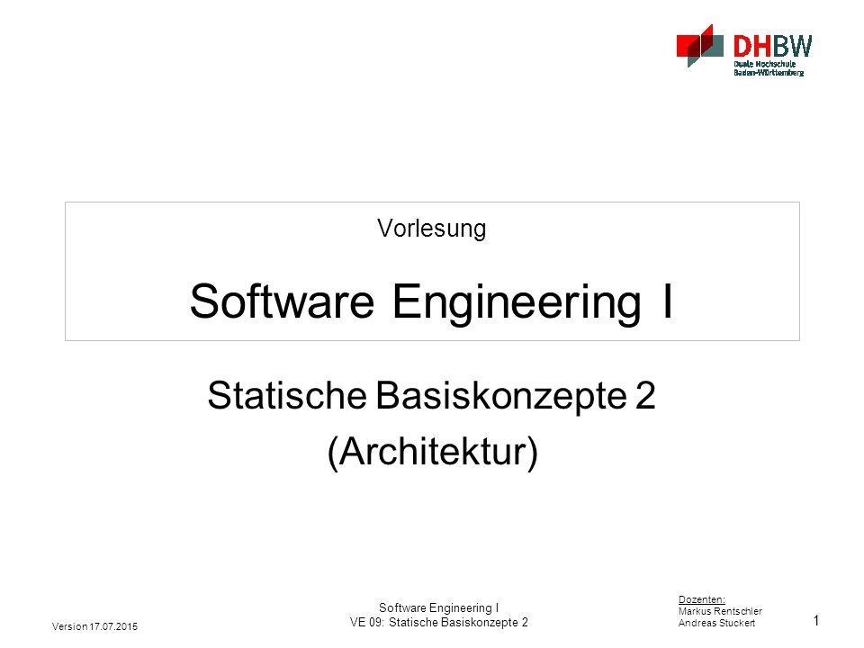 1 Dozenten: Markus Rentschler Andreas Stuckert Version 17.07.2015 Software Engineering I VE 09: Statische Basiskonzepte 2 Vorlesung Software Engineeri