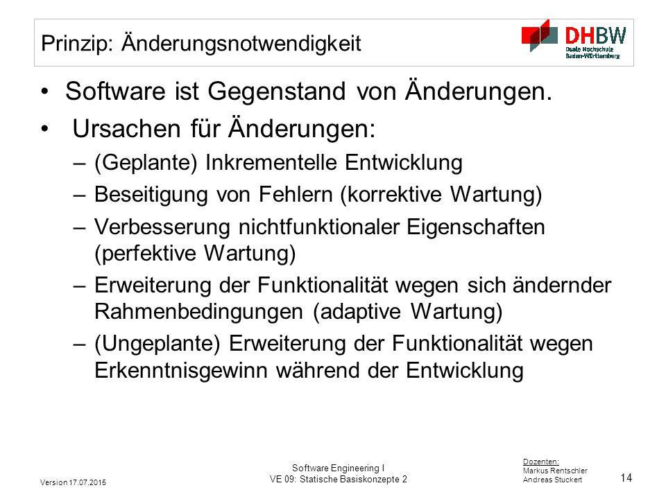 14 Dozenten: Markus Rentschler Andreas Stuckert Version 17.07.2015 Software Engineering I VE 09: Statische Basiskonzepte 2 Software ist Gegenstand von