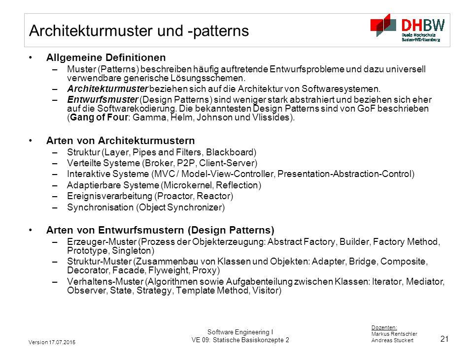 21 Dozenten: Markus Rentschler Andreas Stuckert Version 17.07.2015 Software Engineering I VE 09: Statische Basiskonzepte 2 Architekturmuster und -patt